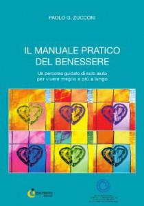 il manuale pratico del benessere - Paolo G.Zucconi