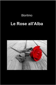 copertina - Le rose all'alba - Bioritmo