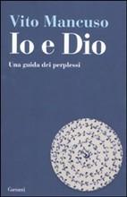 copertina - Io e Dio Una guida dei perplessi di Vito Mancuso