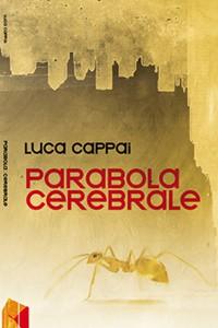 copertina Parabola cerebrale, di Luca Cappai