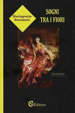 Sogni tra i fiori, un romanzo delicato per una storia al femminile