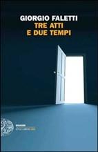 copertina - Tre atti e due tempi di Giorgio Faletti