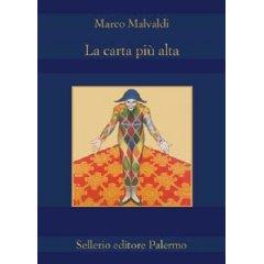 La carta più alta un romanzo di Marco Malvadi