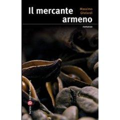 Il mercante armeno, di Massimo Gherardi