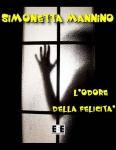 L'odore della felicità, romanzo ebook di Simonetta Mannino