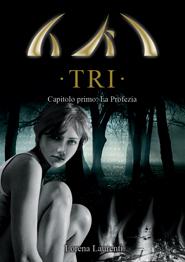 Tri. La profezia, libro fantasy di Lorena Laurenti