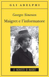 Maigret e l'informatore, di George Simenon