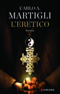 L'eretico di Carlo Martigli