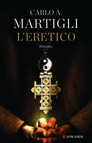 L'eretico, il thriller storico di Carlo Martigli