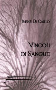 Vincoli di Sangue, il libro di esordio di Irene di Carlo