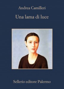 Una lama di luce, il nuovo romanzo di Andrea Camilleri