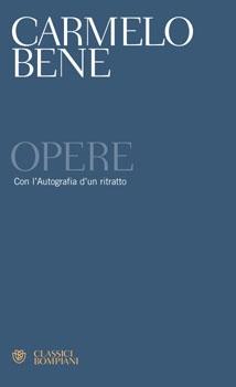 Opere di Carmelo Bene, il superamento del significato, l'oblio del teatro