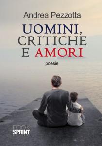 Uomini critiche e amori, un libro  di Andrea Pezzotta