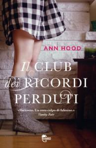 Il club dei ricordi perduti, il nuovo romanzo di Ann Hood
