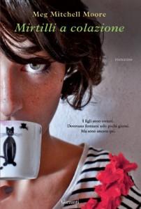 Mirtilli a colazione, il nuovo romanzo di Mitchell Moore Meg