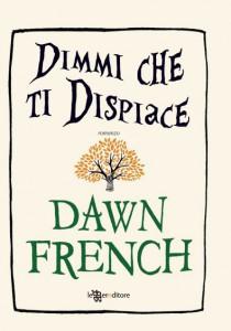 Dimmi che ti dispiace, un romanzo di Dawn French