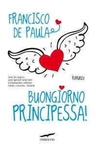 Il nuovo romanzo di De Paula Francisco, Buongiorno Principessa!