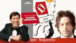 Intervista Igor Nogarotto: autore di Volevo uccidere Gianni Morandi