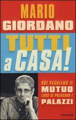 Il nuovo libro di Mario Giordano Tutti a casa!