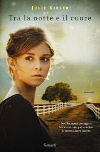 Tra la notte e il cuore, un romanzo di Julie Kibler