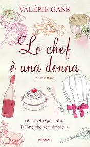Il nuovo romanzo di Valérie Gras, Lo chef è una donna