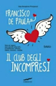 Il club degli incompresi, il nuovo romanzo di Francisco De Paula