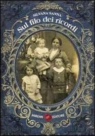 SUL FILO DEI RICORDI: IL ROMANZO DI SILVANA SANNA