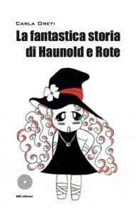 """La cover di """"La fantastica storia di Haunold e Rote"""" di Carla Oreti"""