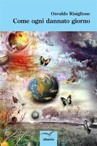 """""""Come ogni dannato giorno"""" - la cover del libro di Osvaldo Risiglione"""