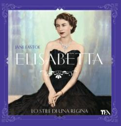 Elisabetta. Lo stile di una regina - la copertina TEA