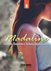 """Madaline"" di Stefania Quattrociocchi, Corrente Benedetto"
