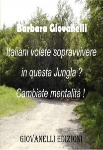 Italiani volete sopravvivere in questa Jungla? Cambiate mentalità!