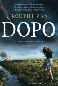 Dopo, un thriller di Koethi Zan | Longanesi