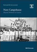 NAVE CAMPOBASSO Marinai Molisani in Guerra - Ciccaglione Gennaro R.