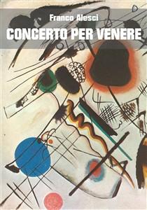 Concerto per Venere di Franco Alesci