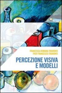 Percezione visiva e modelli F.R. Tramonti; P.F. Tramonti