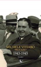 MICHELE VITERBO 'PEUCEZIO' 1943 - 1945