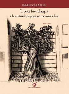 Il pesce fuor d'acqua, il secondo romanzo di Mario Caramel