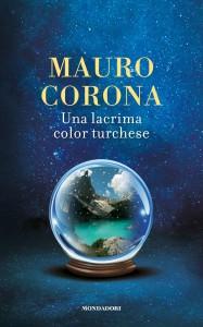 Una lacrima color turchese Mauro Corona