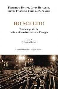 """""""Ho scelto! Teorie e pratiche delle scelte universitarie a Perugia"""""""