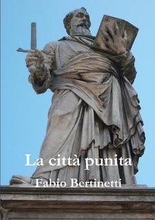 """Intervista a Fabio Bertinetti,  autore de """"La città punita"""" il suo secondo romanzo ambientato nel Rinascimento italiano."""