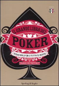 Il grande libro del poker – Texas Hold'em e tutto il resto