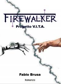 Firewalker – Progetto VITA –