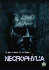 Intervista a Francesco Scardone, autore di Necrophylia