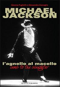 """""""Michael Jackson l'Agnello al Macello"""" di Gessica Puglielli e Alessandra Gianoglio"""