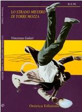 """""""Lo strano mistero di Torre Mozza"""" di Vincenzo Galati"""