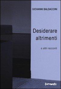 Nove racconti in cui la dimensione del desiderio assume tutte le sue forme: sesso, onnipotenza, vita e morte.