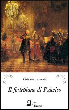 Un romanzo che si sviluppa al suono della musica classica tra Sebastian Bach e Franz Benda: il fortepiano di Federico