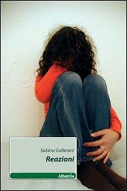 Reazioni. Il racconto di una donna, la sua malattia e il suo amore per la vita.