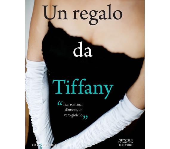 Un regalo da Tiffany. Un romanzo romantico e coinvolgente, una graziosa e delicata commedia di equivoci
